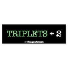 Triplets Plus Two - Bumper Bumper Sticker