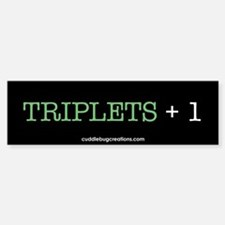 Triplets Plus One - Bumper Bumper Bumper Sticker
