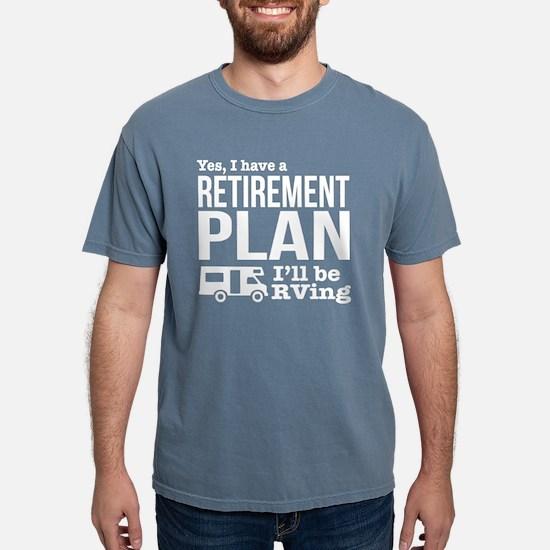 RVing Retirement Plan T-Shirt