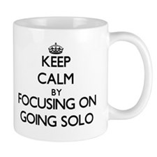 Keep Calm by focusing on Going Solo Mugs