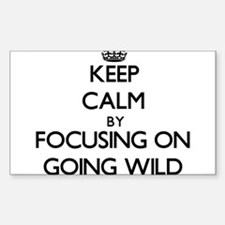 Keep Calm by focusing on Going Wild Decal