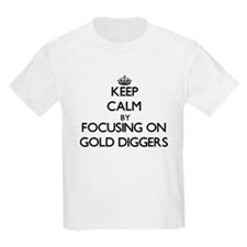 Keep Calm by focusing on Gold Diggers T-Shirt