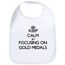 Keep Calm by focusing on Gold Medals Bib