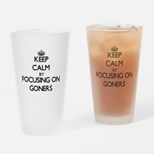 Keep Calm by focusing on Goners Drinking Glass