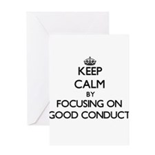 Keep Calm by focusing on Good Condu Greeting Cards