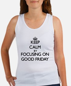 Keep Calm by focusing on Good Friday Tank Top