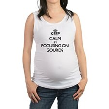 Keep Calm by focusing on Gourds Maternity Tank Top
