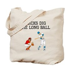 Chicks Dig The Long Ball Tote Bag