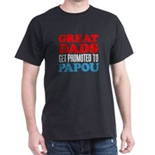 Great Dads Promoted Papou T-Shirt