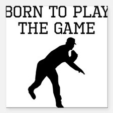 """Born To Play The Game Square Car Magnet 3"""" x 3"""""""