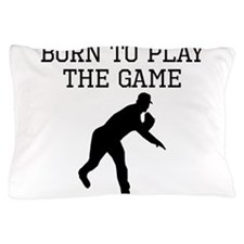 Born To Play The Game Pillow Case