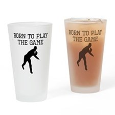 Born To Play The Game Drinking Glass