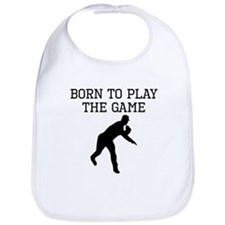 Born To Play The Game Bib