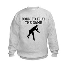 Born To Play The Game Sweatshirt