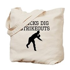 Chicks Dig Strikeouts Tote Bag