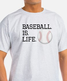 Baseball. Is. Life. T-Shirt