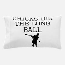Chicks Dig The Long Ball Pillow Case