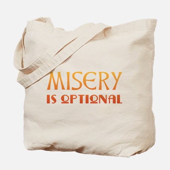 Misery Is Optional Recovery Tote Bag