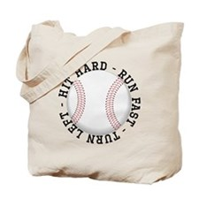 Hit Hard Run Fast Turn Left Tote Bag