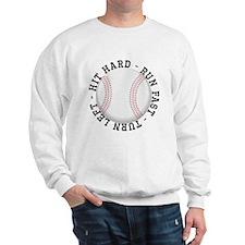 Hit Hard Run Fast Turn Left Sweatshirt