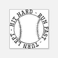 Hit Hard Run Fast Turn Left Sticker