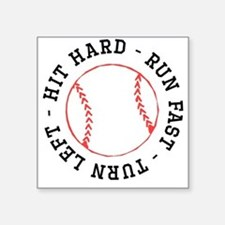 Hit Hard Run Fast Turn Left Sticker