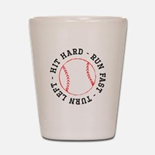 Hit Hard Run Fast Turn Left Shot Glass