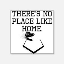 Theres No Place Like Home Sticker