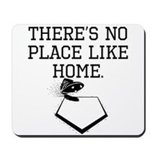 Theres No Place Like Home Mousepad