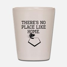 Theres No Place Like Home Shot Glass