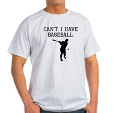 Cant I Have Baseball T-Shirt