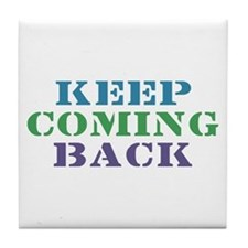 Keep Coming Back Recovery Tile Coaster