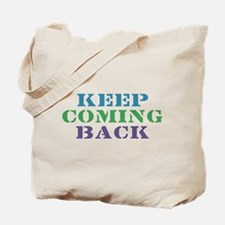 Keep Coming Back Recovery Tote Bag