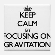 Keep Calm by focusing on Gravitation Tile Coaster