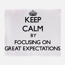 Keep Calm by focusing on GREAT EXPEC Throw Blanket