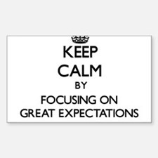 Keep Calm by focusing on GREAT EXPECTATION Decal