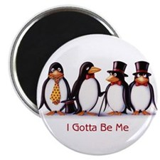 Gotta Be Me Magnet