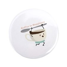 """Coffee Is Happiness 3.5"""" Button"""