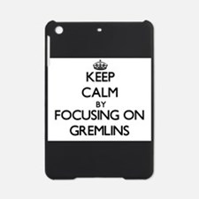 Keep Calm by focusing on Gremlins iPad Mini Case