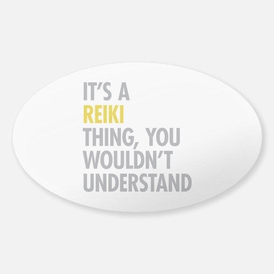 Its A Reiki Thing Sticker (Oval)