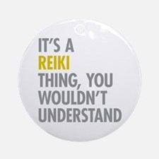 Its A Reiki Thing Ornament (Round)