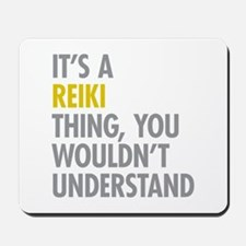 Its A Reiki Thing Mousepad