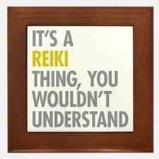 Its A Reiki Thing Framed Tile