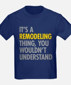 Its A Remodeling Thing T