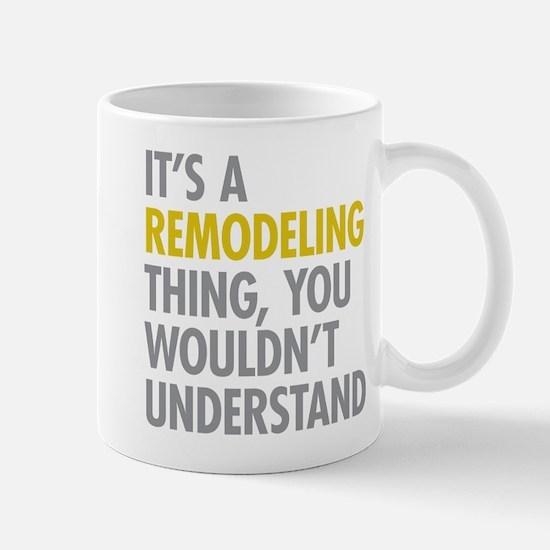 Its A Remodeling Thing Mug