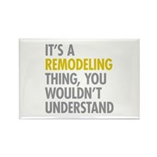 Its A Remodeling Thing Rectangle Magnet