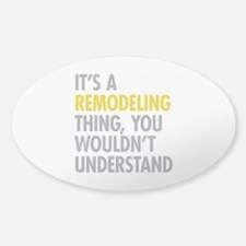 Its A Remodeling Thing Decal