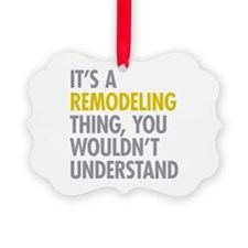 Its A Remodeling Thing Ornament
