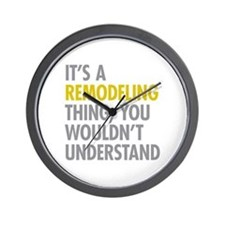 Its A Remodeling Thing Wall Clock