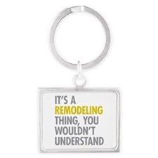 Its A Remodeling Thing Landscape Keychain
